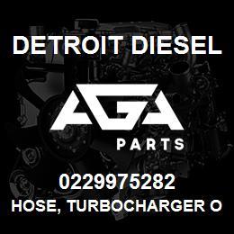 0229975282 Detroit Diesel Hose, Turbocharger Oil Return, R.B. | AGA Parts