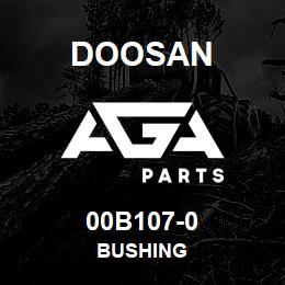 00B107-0 Doosan BUSHING | AGA Parts