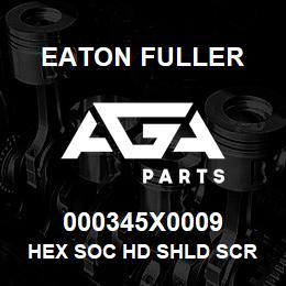 000345X0009 Eaton Fuller HEX SOC HD SHLD SCR | AGA Parts