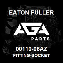 00110-06AZ Eaton Fuller fitting-socket | AGA Parts