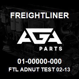 01-00000-000 Freightliner FTL ADNUT TEST 02-13   AGA Parts