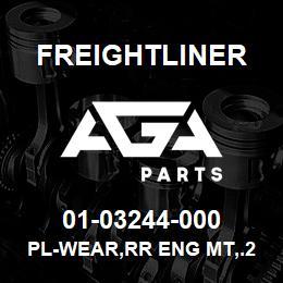 01-03244-000 Freightliner PL-WEAR,RR ENG MT,.25T | AGA Parts