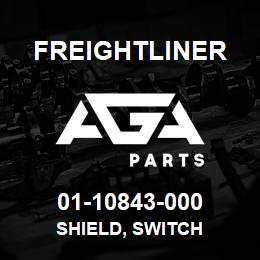 01-10843-000 Freightliner SHIELD, SWITCH | AGA Parts