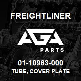 01-10963-000 Freightliner TUBE, COVER PLATE | AGA Parts