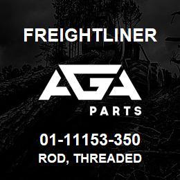 01-11153-350 Freightliner ROD, THREADED | AGA Parts