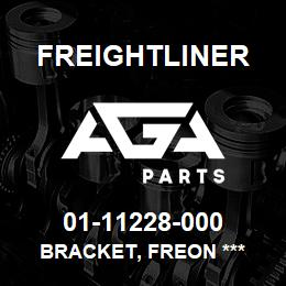01-11228-000 Freightliner BRACKET, FREON *** | AGA Parts