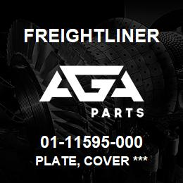 01-11595-000 Freightliner PLATE, COVER *** | AGA Parts