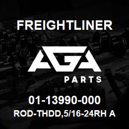 01-13990-000 Freightliner ROD-THDD,5/16-24RH AND | AGA Parts