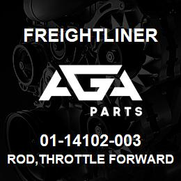 01-14102-003 Freightliner ROD,THROTTLE FORWARD | AGA Parts