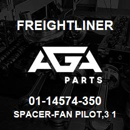 01-14574-350 Freightliner SPACER-FAN PILOT,3 1 | AGA Parts