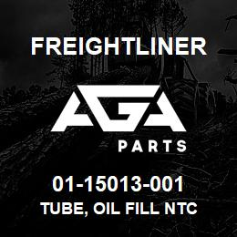 01-15013-001 Freightliner TUBE, OIL FILL NTC | AGA Parts