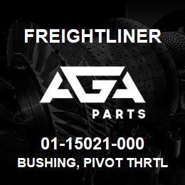 01-15021-000 Freightliner BUSHING, PIVOT THRTL | AGA Parts