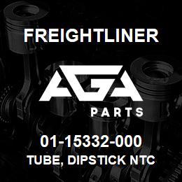 01-15332-000 Freightliner TUBE, DIPSTICK NTC | AGA Parts