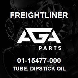 01-15477-000 Freightliner TUBE, DIPSTICK OIL | AGA Parts
