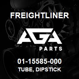 01-15585-000 Freightliner TUBE, DIPSTICK | AGA Parts