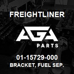 01-15729-000 Freightliner BRACKET, FUEL SEP. | AGA Parts