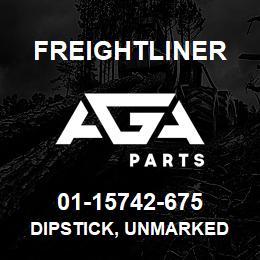 01-15742-675 Freightliner DIPSTICK, UNMARKED   AGA Parts