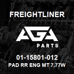 01-15801-012 Freightliner PAD RR ENG MT 7.77W | AGA Parts