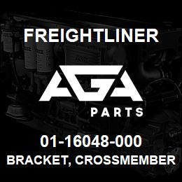 01-16048-000 Freightliner BRACKET, CROSSMEMBER | AGA Parts
