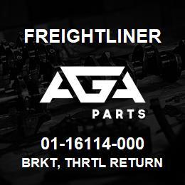 01-16114-000 Freightliner BRKT, THRTL RETURN | AGA Parts