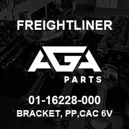 01-16228-000 Freightliner BRACKET, PP,CAC 6V   AGA Parts