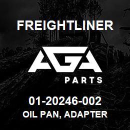 01-20246-002 Freightliner OIL PAN, ADAPTER | AGA Parts
