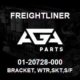 01-20728-000 Freightliner BRACKET, WTR,SKT,S/F | AGA Parts