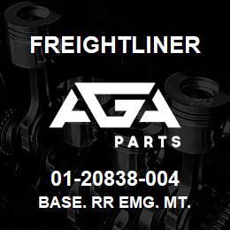 01-20838-004 Freightliner BASE. RR EMG. MT. | AGA Parts