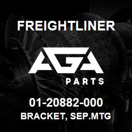 01-20882-000 Freightliner BRACKET, SEP.MTG | AGA Parts