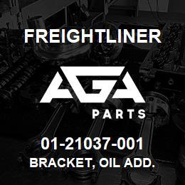 01-21037-001 Freightliner BRACKET, OIL ADD. | AGA Parts