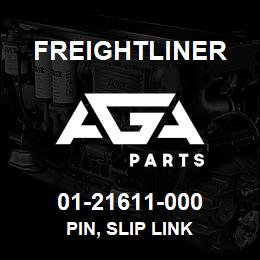 01-21611-000 Freightliner PIN, SLIP LINK | AGA Parts