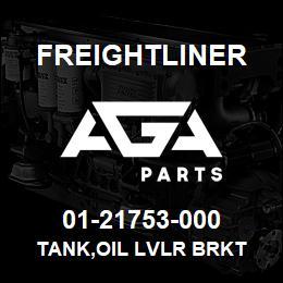 01-21753-000 Freightliner TANK,OIL LVLR BRKT | AGA Parts