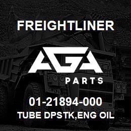 01-21894-000 Freightliner TUBE DPSTK,ENG OIL | AGA Parts