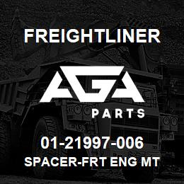 01-21997-006 Freightliner SPACER-FRT ENG MT | AGA Parts