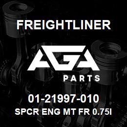 01-21997-010 Freightliner SPCR ENG MT FR 0.75I | AGA Parts