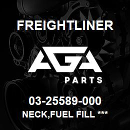 03-25589-000 Freightliner NECK,FUEL FILL *** | AGA Parts
