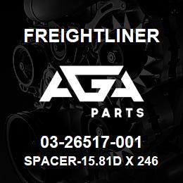 03-26517-001 Freightliner SPACER-15.81D X 246 | AGA Parts