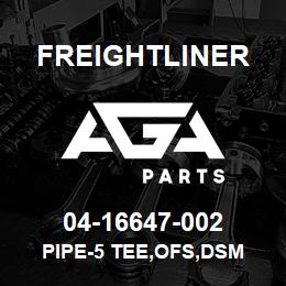 04-16647-002 Freightliner PIPE-5 TEE,OFS,DSM | AGA Parts