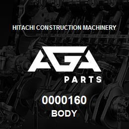 0000160 Hitachi BODY   AGA Parts