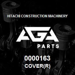 0000163 Hitachi COVER(R) | AGA Parts