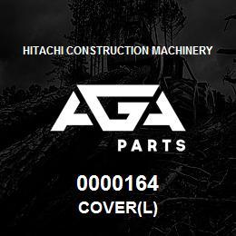 0000164 Hitachi COVER(L) | AGA Parts