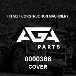 0000386 Hitachi COVER | AGA Parts