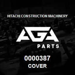 0000387 Hitachi COVER | AGA Parts