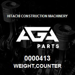 0000413 Hitachi WEIGHT,COUNTER | AGA Parts