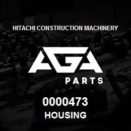 0000473 Hitachi HOUSING | AGA Parts