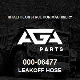 000-06477 Hitachi LEAKOFF HOSE | AGA Parts