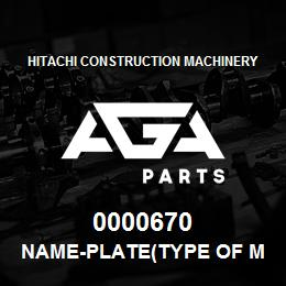 0000670 Hitachi NAME-PLATE(TYPE OF MACHINE:EX400H) | AGA Parts
