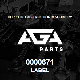 0000671 Hitachi LABEL | AGA Parts
