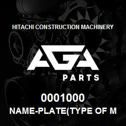 0001000 Hitachi NAME-PLATE(TYPE OF MACHINE:EX700H) | AGA Parts