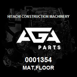 0001354 Hitachi MAT,FLOOR | AGA Parts
